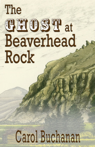 The Ghost at Beaverhead Rock -- front cover